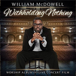 Withholding Nothing, William McDowel